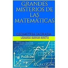 Grandes misterios de las matemáticas: Geometría sagrada (Spanish Edition)