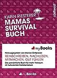 myBook – Mamas Survivalbuch: Das persönliche Buch für mehr Freiraum im turbulenten Familienleben: reinschreiben, nachlesen, mitmachen, gut fühlen