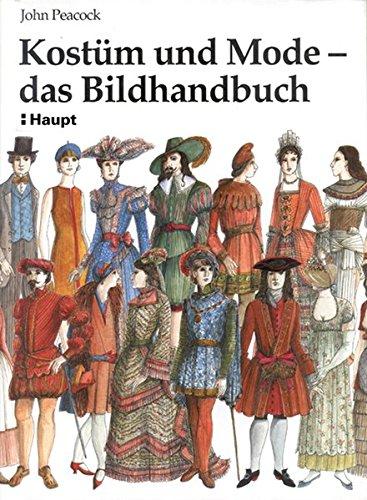 Deutsch Un Kostüm (Kostüm und Mode - das Bildhandbuch: Von den frühen Hochkulturen bis zur)