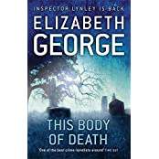 This Body of Death: An Inspector Lynley Novel: 13 by Elizabeth George (2011-02-17)
