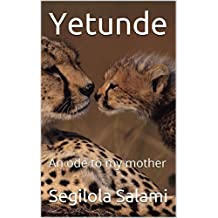 Yetunde: An Ode to My mother
