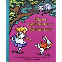 Alice's Adventures in Wonderland: A Classic Collectable Popup (Classic Collectible Pop-Up)