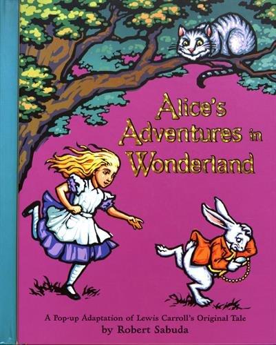 Alice's Adventures in Wonderland: A Pop-up Adaptation of Lewis Carroll's Original Tale