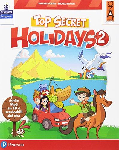 Top secret holidays. Per la Scuola elementare. Con espansione online. Con CD-ROM: 2