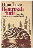 eBook Gratis da Scaricare BENTROVATI TUTTI BR INTERVISTE A SCRITTORI E GIORNALISTI FAMOSI GARZANTI 1981 (PDF,EPUB,MOBI) Online Italiano