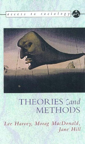 Theories and Methods (Access To Sociology): Written by Morag MacDonald, 2000 Edition, Publisher: Hodder Education [Paperback]