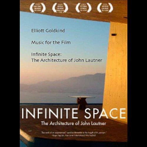 """Infinite Space: The Architecture of John Lautner"" (Original Soundtrack)"