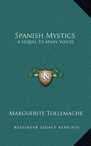 Spanish Mystics: A Sequel to Many Voices