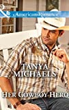 Her Cowboy Hero (Mills & Boon American Romance) (The Colorado Cades, Book 3)