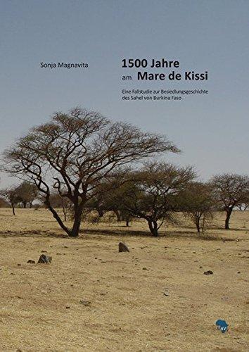 1500 Jahre am Mare De Kissi: Eine Fallstudie zur Besiedlungsgeschichte des Sahel von Burkina Faso