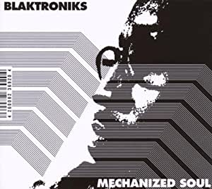 Blaktroniks - Mechanized Soul