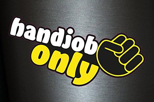 Preisvergleich Produktbild 1 x Aufkleber Only Handjob Faust Fist Fisting Handarbeit Sticker Shocker Fun Gag