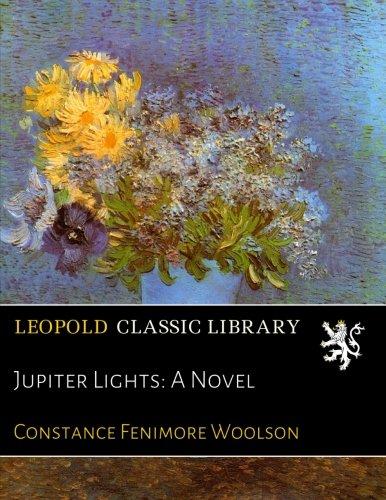 Jupiter Lights: A Novel por Constance Fenimore Woolson