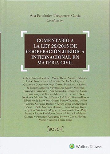 Comentario A La Ley 29/2015 De Cooperación Jurídica Internacional En Matería Civ