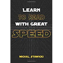 Learn to Read with Great Speed: How to Take Your Reading Skills to the Next Level and Beyond in only 10 Minutes a Day: Volume 3 (How to Change Your Life in 10 Minutes a Day)