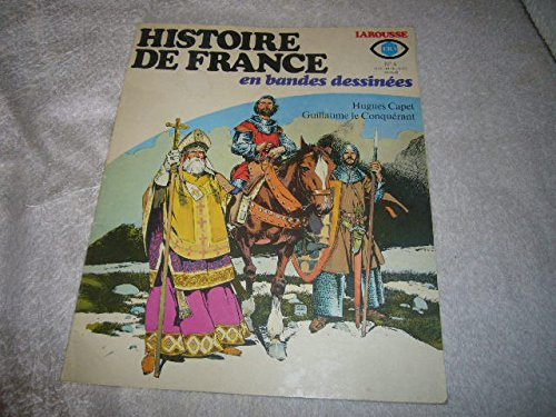 Histoire de France en Bandes Dessinées N° 4 - Hugues Capet - Guillaume Le Conquérant