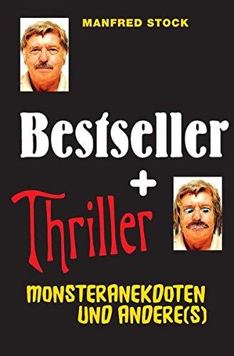 Bestseller und Thriller - Monsteranekdoten und andere(s)