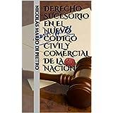 Derecho sucesorio en el nuevo Código Civil y Comercial de la Nación (Spanish Edition)