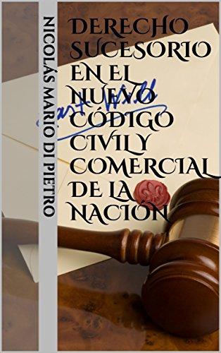 Derecho sucesorio en el nuevo Código Civil y Comercial de la Nación por Dapa