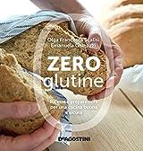 Zero glutine: Ricette e preparazioni per una cucina buona e sicura