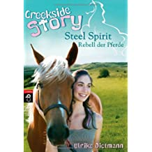 Creekside Story: Steel Spirit - Rebell der Pferde