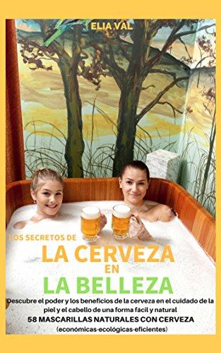 LOS SECRETOS DE LA CERVEZA EN LA BELLEZA