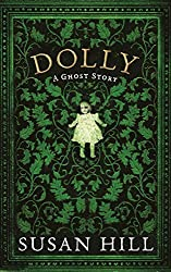 Dolly: A Ghost Story (The Susan Hill Collection) by Susan Hill (2012-10-05)