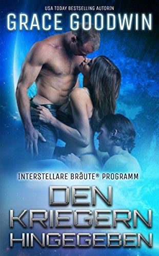 Den Kriegern hingegeben (Interstellare Bräute® Programm 4) -