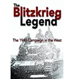 [(The Blitzkrieg Legend: The 1940 Campaign in the West)] [Author: Karl-Heinz Frieser] published on (March, 2013)