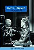 Carl Th Dreyer : Le mystère du vrai (Cin.Auteurs)