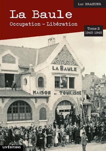 La Baule : Occupation - Libération - Tome 2 (1933-1945)