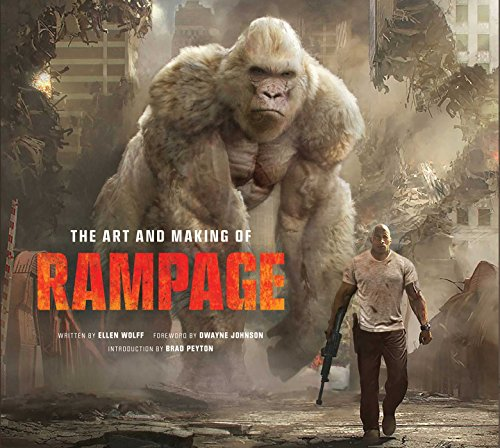 The Art and Making of Rampage par Ellen Wolff