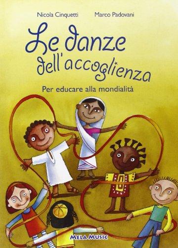 Le danze dell'accoglienza. Danze per educare alla mondialità, intercultura. Con CD Audio