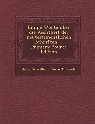 Einige Worte Uber Die Aechtheit Der Neutestamentlichen Schriften. - Primary Source Edition