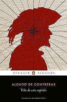 Vida de este capitán eBook: Alonso de Contreras: Amazon.es
