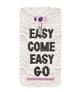 99sublimation Easy come easy go Designer Back Case Cover for Asus Zenfone Selfie ZD551KL