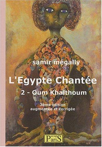 L'Egypte chantée 2- Oum Kalthoum (3ème édition)
