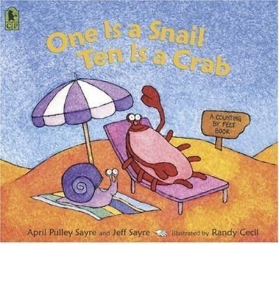 (One Is a Snail, Ten Is a Crab: A Counting by Feet Book) By Sayre, April Pulley (Author) Paperback on 14-Mar-2006