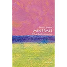 Minerals: A Very Short Introduction (Very Short Introductions) (English Edition)