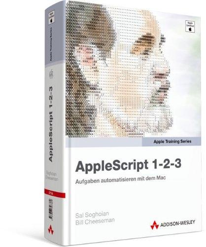 AppleScript 1-2-3 - Aufgaben automatisieren mit dem Mac (Apple Software)