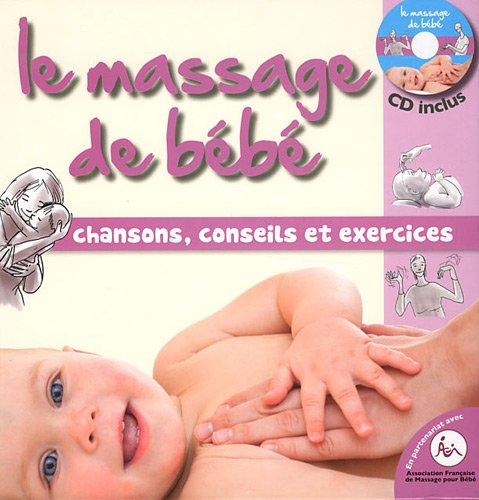 Le massage de bébé : Chansons, conseils et exercices (1CD audio)