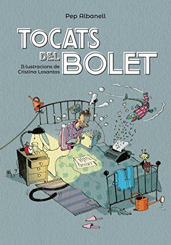 Tocats del bolet (Llibres Infantils I Juvenils - Pluja De Llibres +8) por Pep Albanell