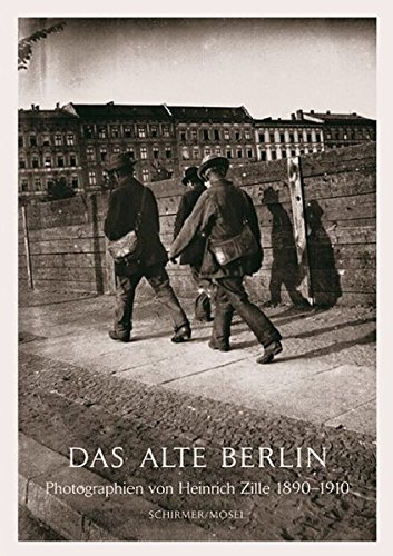 Heinrich Zille old version replaced: Old-Time Berlin. Photographs 1880-1920