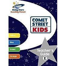 Reading Planet - Comet Street Kids: Teacher's Guide E (Yellow - Orange)