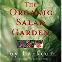 The Organic Salad Garden by Joy Larkcom (2003-06-01)