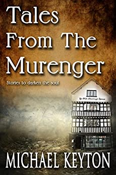 Tales From The Murenger: Stories to darken the soul by [Keyton, Michael]