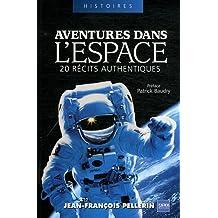 Aventures dans l'espace: 20 récits authentiques