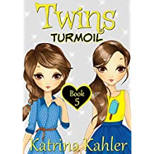 Books for Girls - TWINS : Book 5: Turmoil - Girls Books 9-12