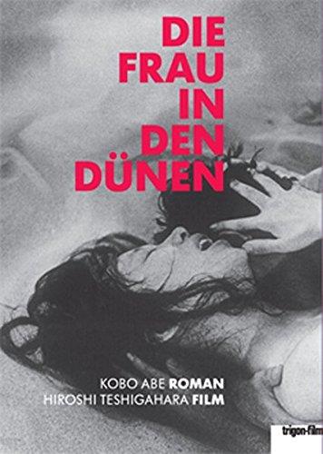 Die Frau in den Dünen: Roman von Kobo Abe. Film von Hiroshi Teshigahara (Livre en allemand) par Kobo Abe