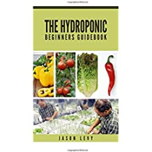 The Hydroponic Beginners Guidebook: Build Your Own Hydroponic System in India and Sri Lanka
